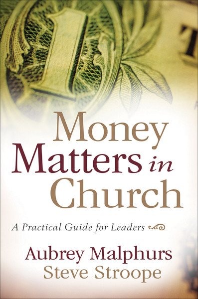 Money Matters in Church A Practical Guide for Leaders