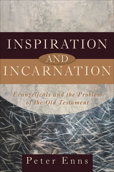 Inspiration and Incarnation Evangelicals and the Problem of the Old Testament