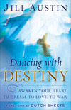 Dancing with Destiny: Awaken Your Heart to Dream, to Love, to War