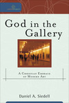 God in the Gallery (Cultural Exegesis): A Christian Embrace of Modern Art