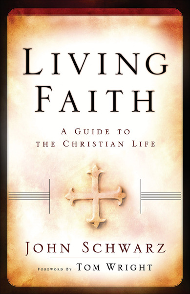 Living Faith A Guide to the Christian Life