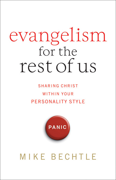 Evangelism for the Rest of Us: Sharing Christ within Your Personality Style
