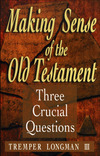 Making Sense of the Old Testament (Three Crucial Questions): Three Crucial Questions