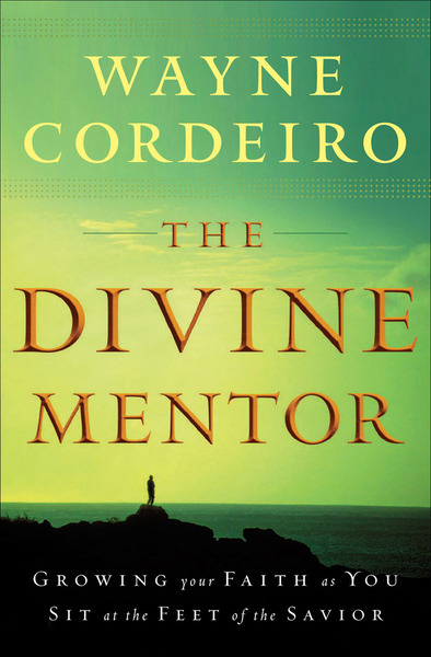 The Divine Mentor Growing Your Faith as You Sit at the Feet of the Savior