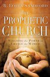 The Prophetic Church Wielding the Power to Change the World