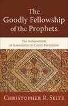 The Goodly Fellowship of the Prophets (Acadia Studies in Bible and Theology): The Achievement of Association in Canon Formation