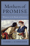 Mothers of Promise: Women in the Book of Genesis