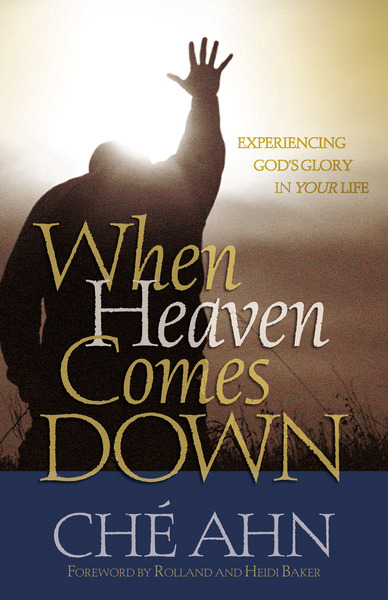 When Heaven Comes Down Experiencing God's Glory in Your Life