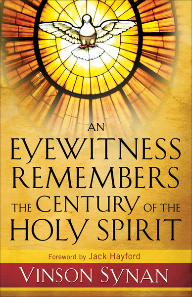 An Eyewitness Remembers the Century of the Holy Spirit