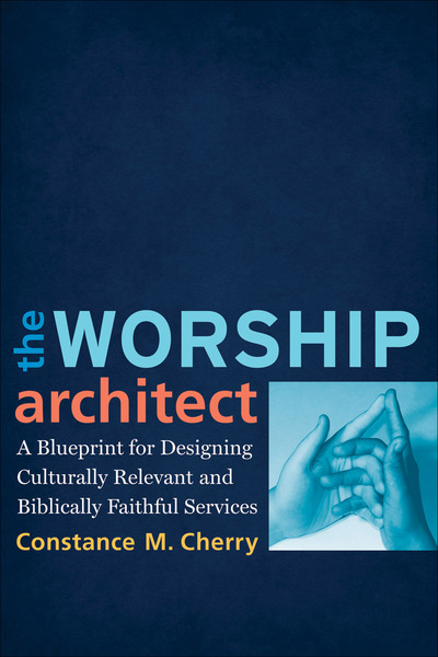 The worship architect a blueprint for designing culturally relevant the worship architect a blueprint for designing culturally relevant and biblically faithful services malvernweather Image collections