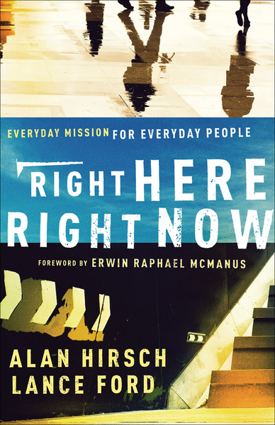 Right Here, Right Now (Shapevine) Everyday Mission for Everyday People