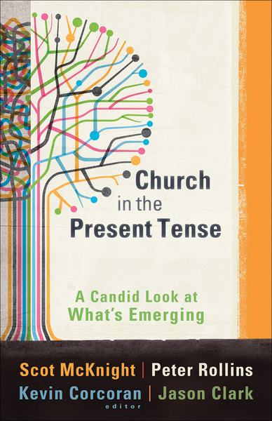 Church in the Present Tense (ēmersion: Emergent Village resources for communities of faith): A Candid Look at What's Emerging