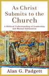 As Christ Submits to the Church: A Biblical Understanding of Leadership and Mutual Submission