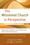 The Missional Church in Perspective (The Missional Network): Mapping Trends and Shaping the Conversation