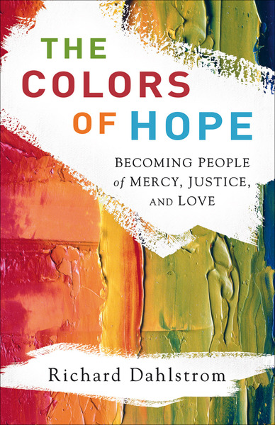 The Colors of Hope Becoming People of Mercy, Justice, and Love
