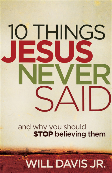 10 Things Jesus Never Said And Why You Should Stop Believing Them