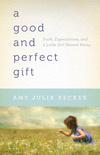 A Good and Perfect Gift: Faith, Expectations, and a Little Girl Named Penny