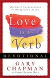 Love is a Verb Devotional 365 Daily Inspirations to Bring Love Alive