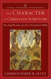 The Character of Christian Scripture (Studies in Theological Interpretation): The Significance of a Two-Testament Bible