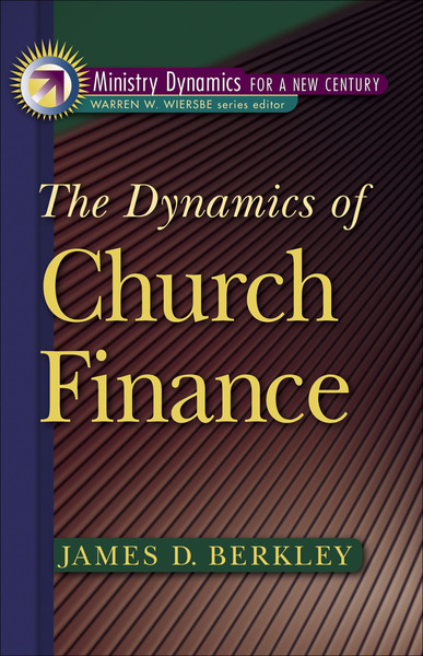 The Dynamics of Church Finance (Ministry Dynamics for a New Century)