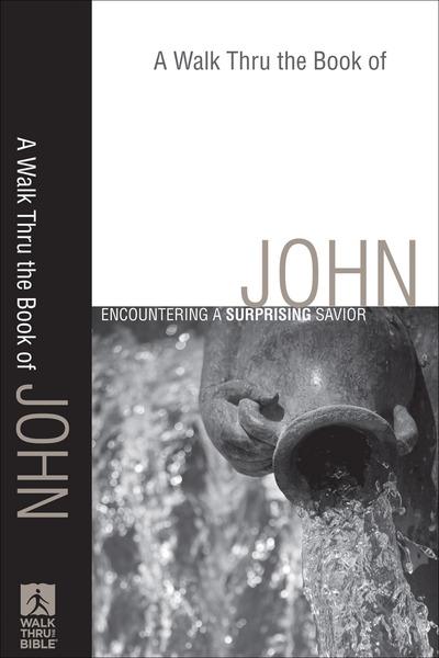 A Walk Thru the Book of John (Walk Thru the Bible Discussion Guides): A Surprising Savior