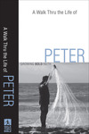 A Walk Thru the Life of Peter (Walk Thru the Bible Discussion Guides): Growing Bold Faith
