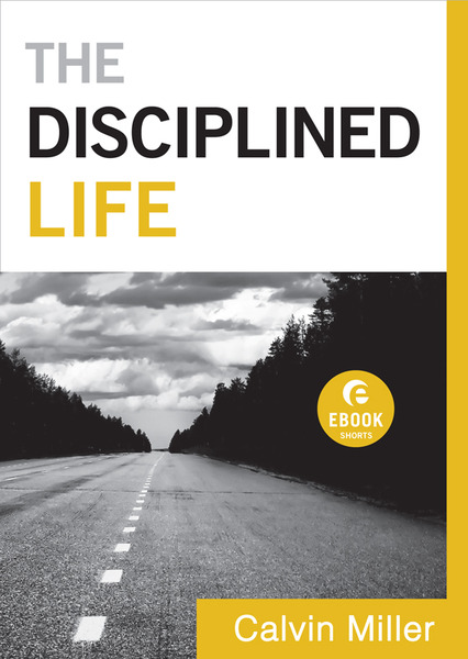 The Disciplined Life (Ebook Shorts)