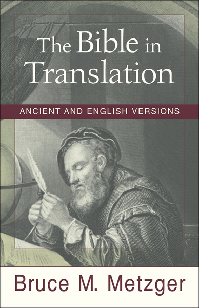 The Bible in Translation Ancient and English Versions