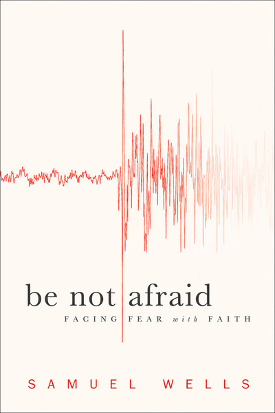 Be Not Afraid Facing Fear with Faith