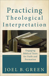 Practicing Theological Interpretation (Theological Explorations for the Church Catholic): Engaging Biblical Texts for Faith and Formation