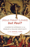 Jesus Have I Loved, but Paul?: A Narrative Approach to the Problem of Pauline Christianity