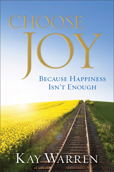 Choose Joy Because Happiness Isn't Enough