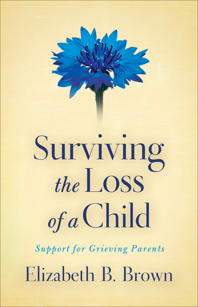 Surviving the Loss of a Child Support for Grieving Parents