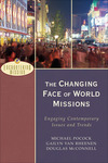 The Changing Face of World Missions (Encountering Mission): Engaging Contemporary Issues and Trends