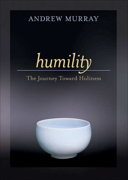 Humility The Journey Toward Holiness