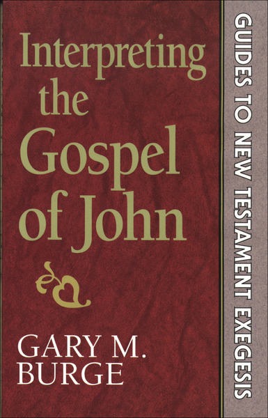 Interpreting the Gospel of John (Guides to New Testament Exegesis)
