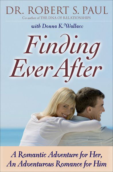 Finding Ever After A Romantic Adventure for Her, An Adventurous Romance for Him