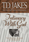 Intimacy with God (Six Pillars From Ephesians Book #3): The Spiritual Worship of the Believer