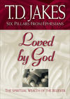 Loved by God (Six Pillars From Ephesians Book #1): The Spiritual Wealth of the Believer