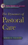 The Dynamics of Pastoral Care (Ministry Dynamics for a New Century)