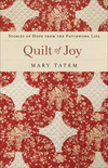 Quilt of Joy: Stories of Hope from the Patchwork Life