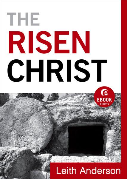 The Risen Christ (Ebook Shorts)
