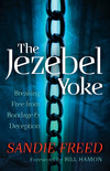 The Jezebel Yoke (): Breaking Free from Bondage and Deception