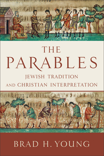 The Parables Jewish Tradition and Christian Interpretation