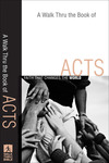 A Walk Thru the Book of Acts (Walk Thru the Bible Discussion Guides): Faith That Changes the World