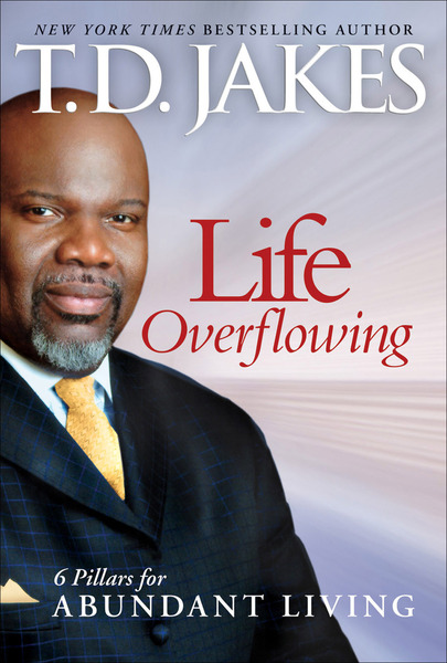 Life Overflowing, 6-in-1: 6 Pillars for Abundant Living by