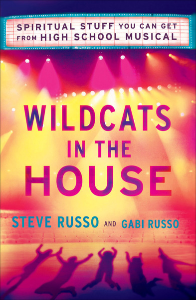 Wildcats in the House Spiritual Stuff You Can Get from High School Musical