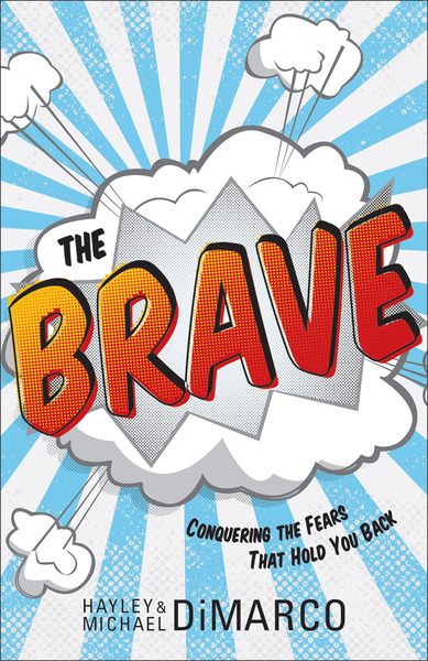The Brave Conquering the Fears That Hold You Back