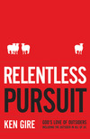 Relentless Pursuit: God's Love of Outsiders   Including the Outsider in All of Us