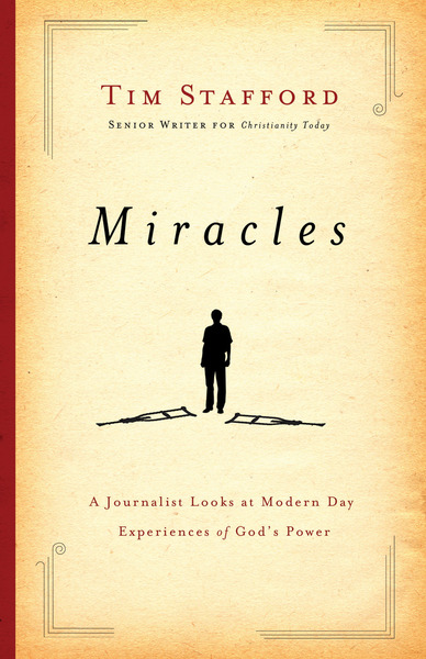 Miracles: A Journalist Looks at Modern Day Experiences of God's Power
